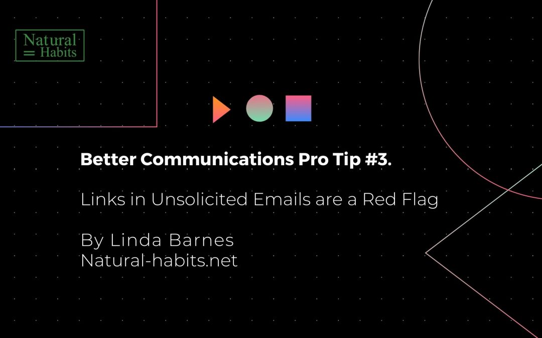 Pro tip #3  Links in Unsolicited Emails – a Red Flag