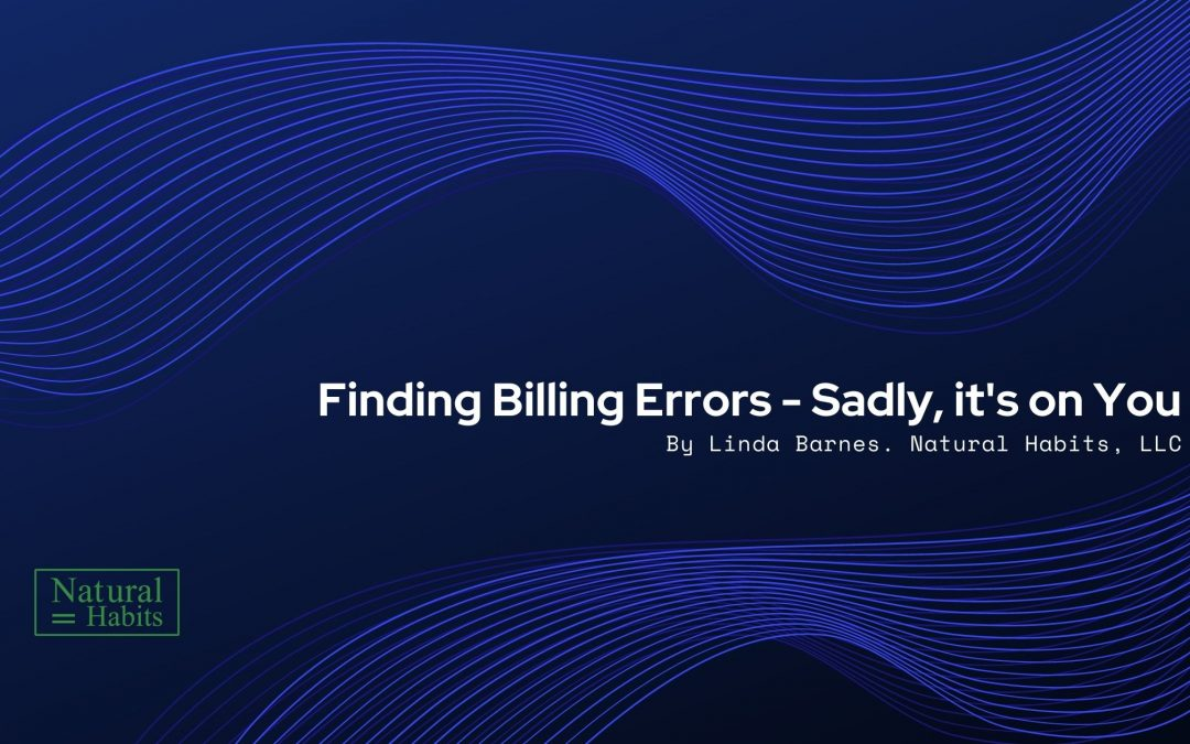 Finding Billing Errors – Sadly, It's on You
